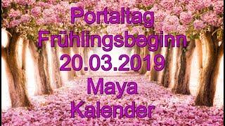 Portaltag   Frühlingsbeginn 20.03.2019 Maya Kalender