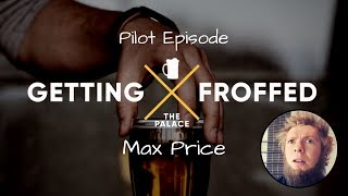 Ep 1 | Getting Froffed - The Palace