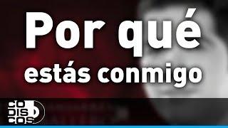 Por Qué Estás Conmigo, Peter Manjarrés & Sergio Luis Rodríguez - Audio