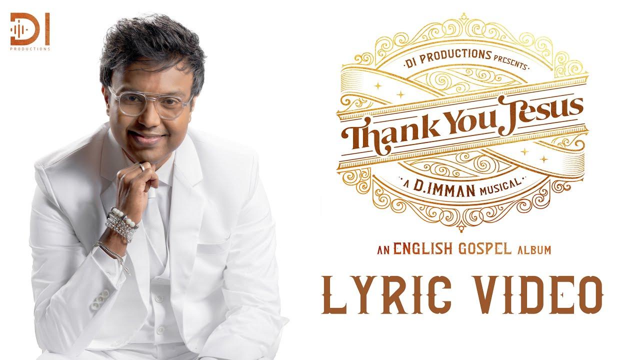 Thank You Jesus-Lyric Video | D.Imman