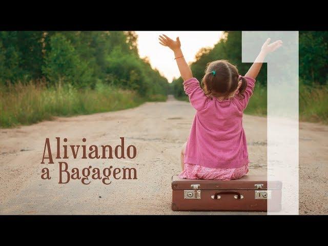 ALIVIANDO A BAGAGEM - 1 de 8 - A Solução Para a Preocupação