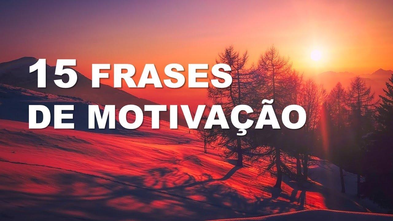 15 Frases De Motivação Desenvolver Você
