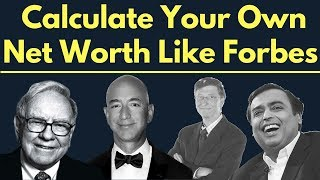 How to Calculate your Net Worth Like Forbes | Richest Man | Highest Paid | Actors etc.. | 2018