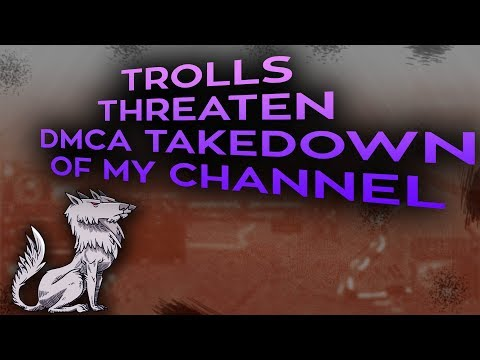 Trolls threaten to take down my channel