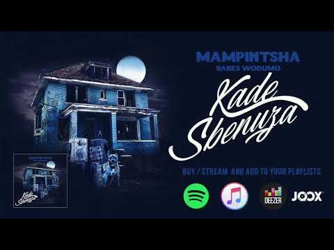 mampintsha---kade-sbenuza-feat.-babes-wodumo-(official-audio)