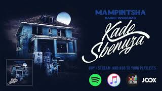 Mampintsha - Kade Sbenuza feat. Babes Wodumo ( Audio)