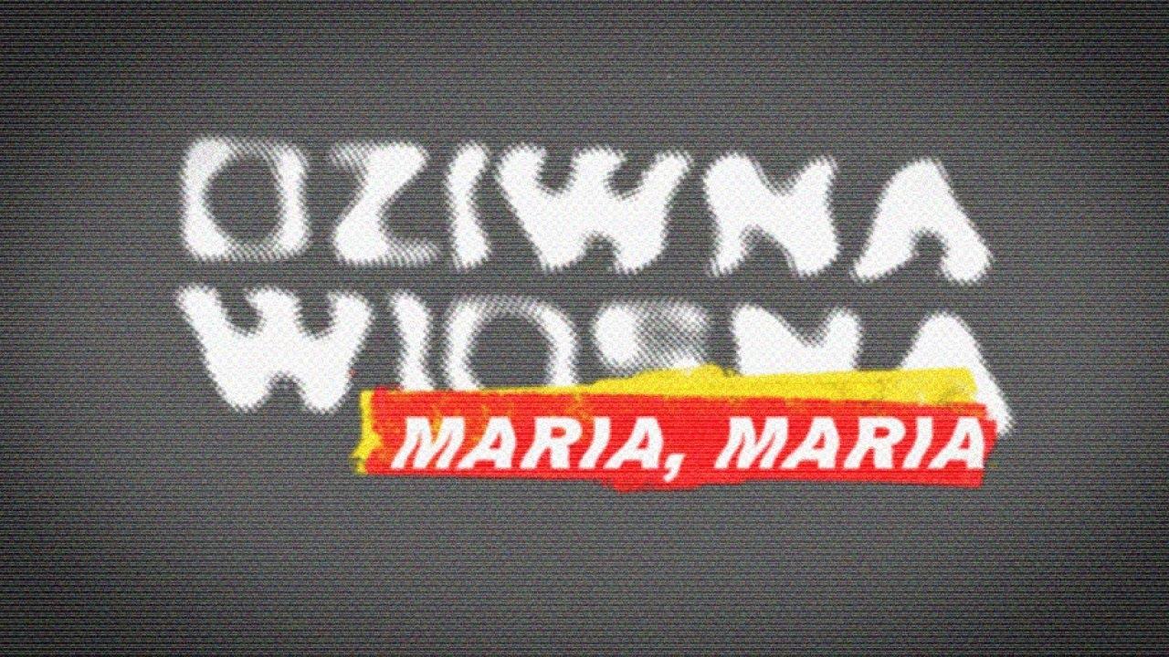Dziwna Wiosna – Maria, Maria (official lyric video)