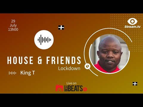 House & Friends LIVE with King T