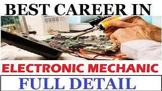Best Career in Electronic Mechanic |  ITI COURSE | Electronic Mechanic Course Full Detail