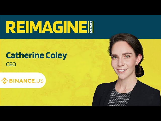 REIMAGINE 2020 v2.0 - Catherine Coley - Binance US