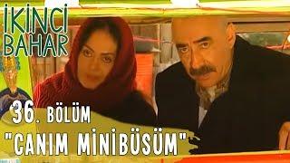 İkinci Bahar 36. Bölüm, Canım Minibüsüm