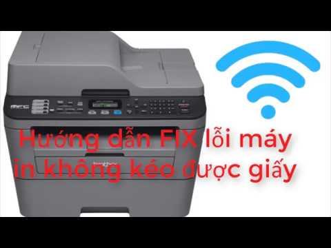 Hướng Dẫn Khắc Phục Máy In Brother 2701 DW Không Kéo được Giấy  - Printer Does Not Pull Paper