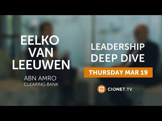 THU 19/03 – Eelko van Leeuwen – CIO of ABN Amro Clearing Bank