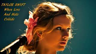Taylor Swift When Love And Hate Collide Audio & Video