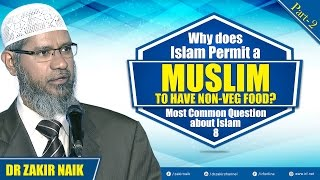 MCQ ABOUT ISLAM - 8   WHY DOES ISLAM PERMIT A MUSLIM TO HAVE NON-VEG FOOD? PART - 2