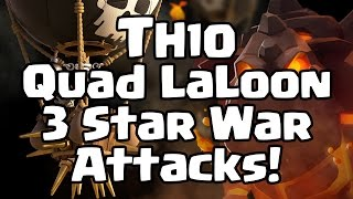 TH10 | Quad LaLoon Strategy | 3 Star War Attacks | January 2017