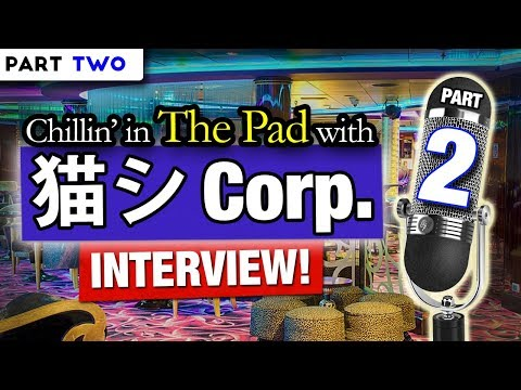INTERVIEW WITH 猫 シ Corp. (Part 2)