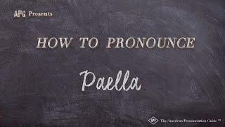 How To Pronounce Paella | Paella Pronunciation