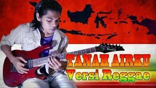 Tanah Airku__Guitar Cover Versi Reggae By Mr. JOM