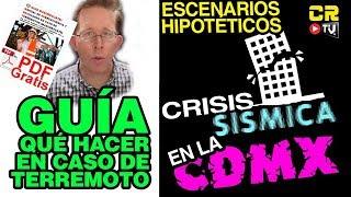 CRISIS SÍSMICA EN LA CDMX • RIESGOS Y ESCENARIOS  • LA GUIA CHANUL  • REPSOL ABR 12 2018