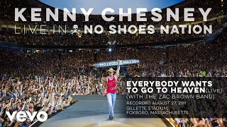 Kenny Chesney - Everybody Wants to Go to Heaven (Live With Zac Brown Band) (Audio) YouTube Videos
