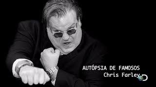 Autópsia de Famosos - Chris Farley - Discovery Channel (Documentário)