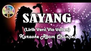 Download lagu Sayang Karaoke - Via Vallen Lirik Lagu Dangdut Koplo Tanpa Vokal
