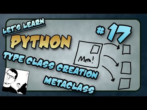 Let's Learn Python #17 - Type Class Creation, Metaclass