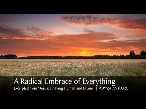 Adyashanti - A Radical Embrace of Everything