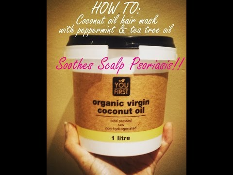 Coconut Oil Hair Mask for Scalp Psoriasis with Peppermint oil and Tea Tree Oil