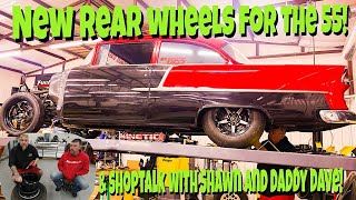 Shop Talk with Shawn and Daddy Dave! Installing The New Rear Wheels on The '55!