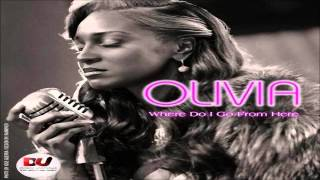 Olivia - Where Do I Go From Here *NEW 2013*