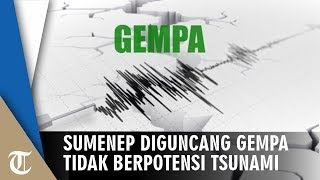 Download Video Gempa 5,0 SL Guncang Sumenep Pagi Ini, Tidak Berpotensi Tsunami MP3 3GP MP4