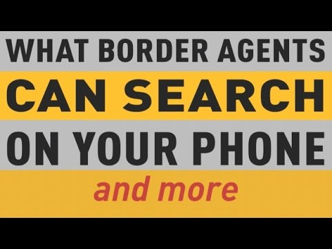 What border agents can search on your phone (and more)