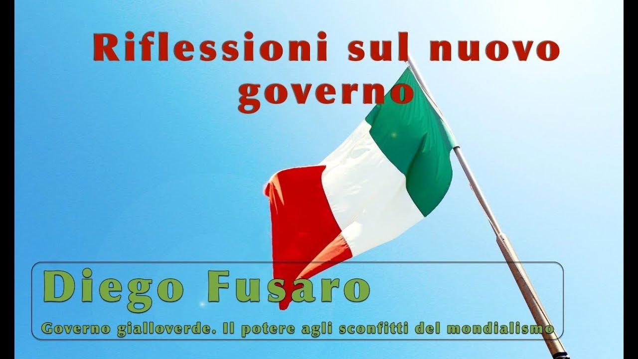 Riflessioni sul governo - D. Fusaro: Governo gialloverde. Il potere agli sconfitti del mondialismo