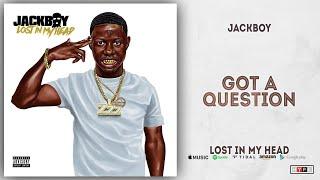 Jackboy - Got a Question (Lost in My Head)