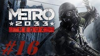Metro 2033 Redux-100% Прохождение-#16-Архивы Великой Библиотеки