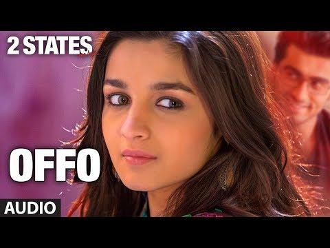 2 States Offo Full Song  | Arjun Kapoor, Alia Bhatt | Aditi Singh Sharma, Amitabh Bhattacharya