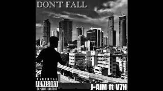 Don't Fall - J AIM ft V7H. prod by Shishiymoo.