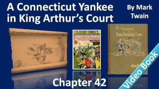 Chapter 42 - A Connecticut Yankee in King Arthur's Court by Mark Twain - War!(Part 9, Chapter 42: War!. Classic Literature VideoBook with synchronized text, interactive transcript, and closed captions in multiple languages. Audio courtesy of ..., 2011-11-27T18:14:17.000Z)
