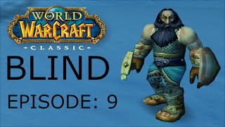 World of Warcraft Classic BLIND - Episode 9