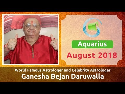 3bbab5827 AQUARIUS AUGUST 2018 ASTROLOGY HOROSCOPE FORECAST BY ASTROLOGER GANESHA  BEJAN DARUWALLA