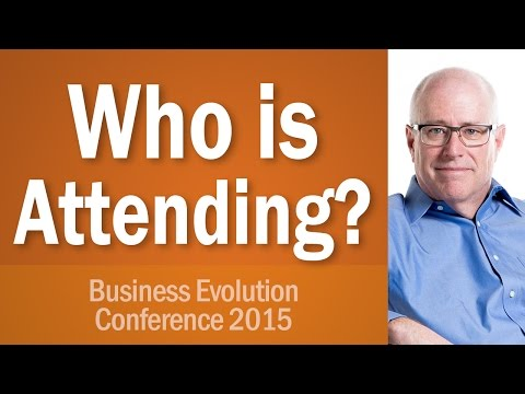 Business Evolution Conference Event 2015 —Who is Attending the Conference and Who Can I Meet