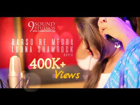 Barso re Megha Megha  Lubna Shamrock   9 Sound Studios   Cover
