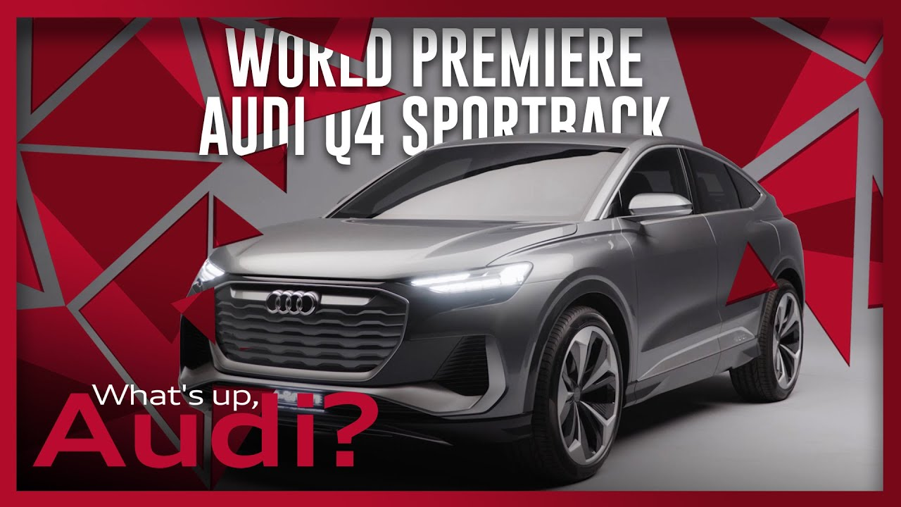 World premiere | Audi Q4 Sportback e-tron concept | New Audi Q5 | What's up, Audi? #34