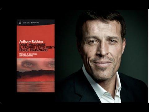 Anthony Robbins ITA - Come migliorare il proprio stato mentale, fisico e finanziario (+ WORKBOOK )