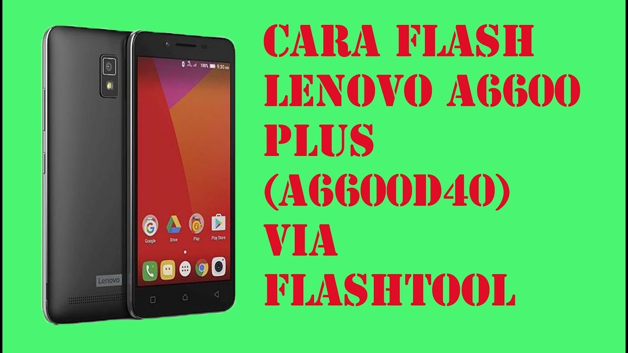 CARA FLASH LENOVO A6600D40 VIA FLASHTOOL