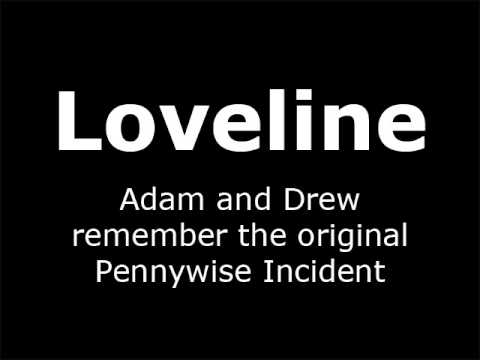 Loveline - Adam and Drew remember the original Pennywise Incident
