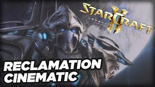 StarCraft 2: Legacy of the Void - Reclamation Cinematic
