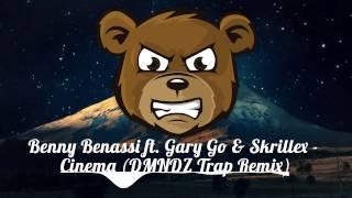 Benny Benassi ft. Gary Go & Skrillex - Cinema (DMNDZ Trap Remix)